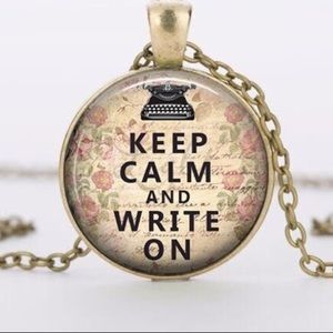 """""""Keep Calm and Write on"""" Pendant Necklace"""